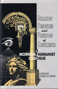 image of Religion, Feminism, and Freedom of Conscience: A Mormon Humanist Dialogue