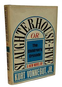 Slaughterhouse-Five: or, The Children's Crusade by  Kurt Vonnegut - First Edition - 1969 - from B & B Rare Books, Ltd., ABAA (SKU: KV042)