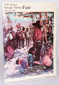 27th annual Navajo nation fair Sept 5-9, 1973. 10 four color pages - photos of former tribal chairmen and more [Including] Famous painting At the Sing R. Brownell McGrew, courtesy of the Anschutz collection