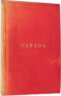 Colonial and Indian Exhibition. London, 1886. Canada; Its History, Productions, and Natural...