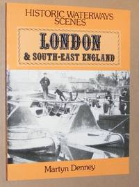 Historic Waterways Scenes: London & South-East England