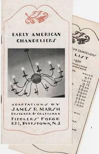 EARLY AMERICAN CHANDELIERS:  Adaptations by James R. Marsh, Designer & Craftsman, Fiddler's Forge, RD 1, Pittstown, N.J. by  James R Marsh - Paperback - First Edition - 1950 - from R & A Petrilla, ABAA, IOBA and Biblio.co.uk