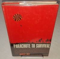 PARACHUTE TO SURVIVAL. by  Herbert Best - First Edition - from Windy Hill Books and Biblio.com.au