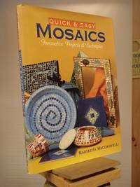 Quick and Easy Mosaics: Innovative Projects and Techniques