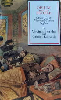 Opium and the People:  Opiate Use in Nineteenth-Century England