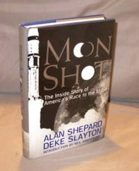 Moon Shot: The Inside Story of America's Race to the Moon.  Introduction by Neil Armstrong.
