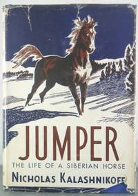 Jumper: The Life of a Siberian Horse [Inscribed Copy]