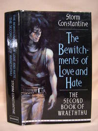 THE BEWITCHMENTS OF LOVE AND HATE; THE SECOND BOOK OF WRAETHTHU