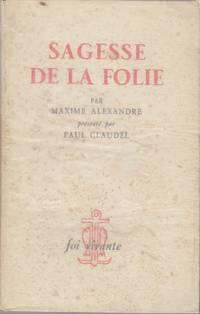 Sagesse De La Folie. Itineraire Spirtual