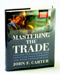 Mastering the Trade: Proven Techniques for Profiting from Intraday and Swing Trading Setups (McGraw-Hill Trader?s Edge Series)