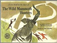 IF YOU LIVED IN THE DAYS OF THE WILD MAMMOTH HUNTERS