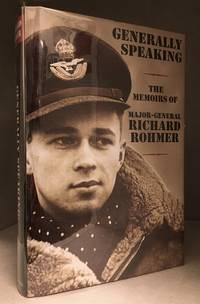 Generally Speaking; The Memoirs of Major General Richard Rohmer