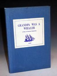 image of Grandpa Was a Whaler; a Story of Carteret Chadwicks