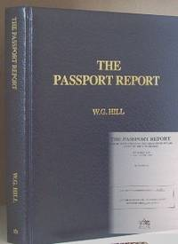 The Passport Report: Over 100 Ways and Many Good Reasons To Obtain A Second Foreign Passport....