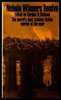 NEBULA WINNERS - Twelve by  Gordon R. (editor) (Charles L. Grant; Thomas F. Monteleone; Joe Haldeman; John Varley; Algis Budrys; James Gunn; Isaac Asimov; James Tiptree Jr.) Dickson  - Paperback  - First Paperback Printing  - 1979  - from W. Fraser Sandercombe (SKU: 210821)