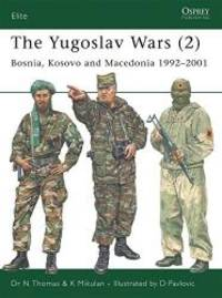 The Yugoslav Wars (2): Bosnia, Kosovo and Macedonia 1992-2001 (Elite) (No. 2)