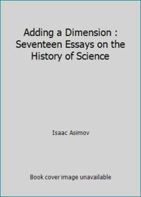 image of Adding a Dimension : Seventeen Essays on the History of Science