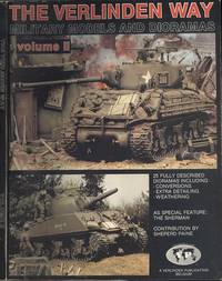 The Verlinden Way, Volume 2: Military Models and Dioramas.