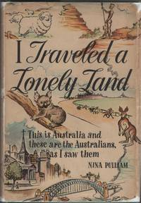 image of I Traveled a Lonely Land; This is Australia and These Are the Australians  As I Saw Them