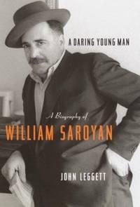 A Daring Young Man : A Biography of William Saroyan
