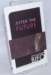 After the Future. Edited by Gary Genosko & Nicholas Thoburn. Translated by Arianna Bove [et alia]