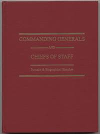 image of Commanding Generals and Chiefs of Staff, 1775-2005: Portraits_Biographical Sketches of the United States Army's Senior Officer