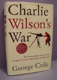 Charlie Wilson's War: The Extraordinary Story of the Largest Covert Operation in History (SIGNED)