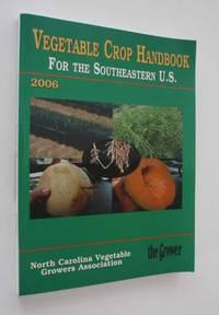 Vegetable Crop Handbook for the Southeastern U.S. 2006