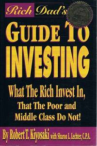 image of Rich Dad's Guide To Investing: What The Rich Invest In, That The Poor And Middle Class Do Not.