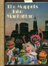 The Muppets Take Manhattan : The Storybook Based on the Movie [Includes Some Laid in items]