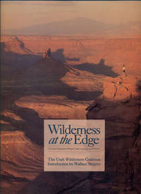 Wilderness at the Edge: A Citizen Proposal to Protect Utah's Canyons and Deserts