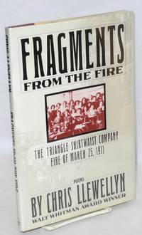 Fragments from the fire; the Triangle Shirtwaist Company fire of March 25, 1911. Poems