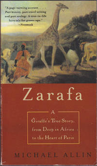 image of Zarafa: A Giraffe's True Story, from Deep in Africa to the Heart of Paris