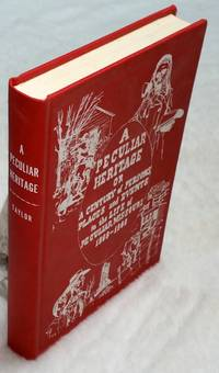 image of A Peculiar Heritage or A Century of Persons, Places and Events in the Life of Peculiar, Missouri 1868 - 1968