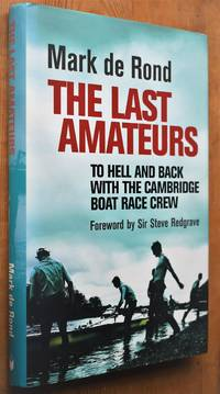 image of THE LAST AMATEURS To Hell and Back with the Cambridge Boat Race Crew