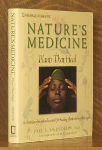 image of Nature's Medicine: Plants that Heal A chronicle of mankind's search for healing plants through the ages