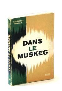 Dans Le Muskeg: Collection La Gerbe D'Or