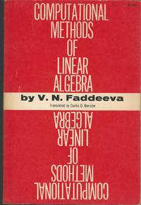 Computational Methods of Linear Algebra by  V.N. (Vera Nikolaevna) Faddeeva - Paperback - 1959 - from Dorley House Books and Biblio.com