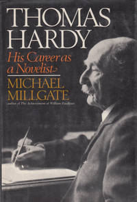Thomas Hardy: His Career as a Novelist. by Michael  Millgate - First Ed USA; First Printing indicated.   - 1971. - from Black Cat Hill Books (SKU: 30584)