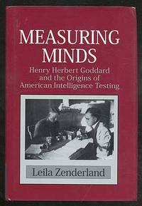 Measuring Minds: Henry Herbert Goddard and the Origins of American Intelligence Testing