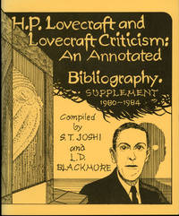 H. P. LOVECRAFT AND LOVECRAFT CRITICISM: AN ANNOTATED BIBLIOGRAPHY. SUPPLEMENT 1980-1984