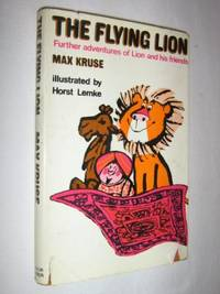 The Flying Lion : Further Adventures of Lion and His Friends