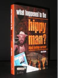 What Happened to the Hippy Man: Hijack hostage survivor [SIGNED]