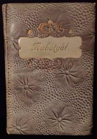 Rubyaiyat of Omar Khayyam and The Salaman and Absal of Jami