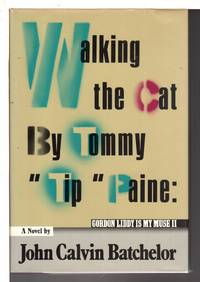 WALKING THE CAT: GORDON LIDDY IS MY MUSE II by Tommy 'Tip' Paine.
