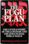 The Fugu Plan : The Untold Story of the Japanese and the Jews During World War II