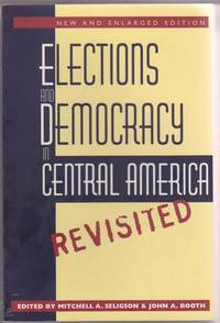 Elections and Democracy in Central America, Revisited