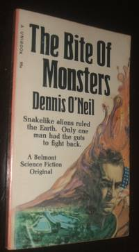 The Bite of Monsters by Dennis O'Neil - Paperback - Paperback Original - no date - from biblioboy (SKU: 93166)