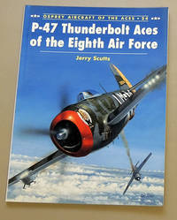 Aircraft of the Aces 24: P-47 Thunderbolt Aces of the Eighth Air Force
