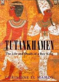 Tutankhamen: The Life and Death of the Boy-king by Christine El Mahdy - Hardcover - 1999-09-02 - from Books Express (SKU: 0747221871)